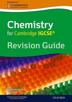 Cambridge Chemistry IGCSE Revision Guide by RoseMarie Gallagher, Paul Ingram
