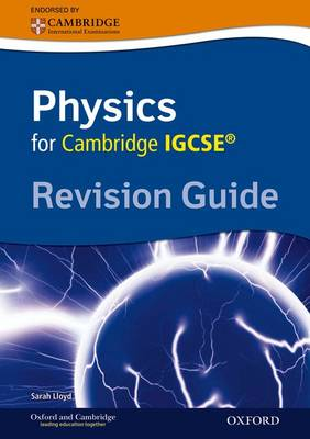 Cambridge Physics IGCSE Revision Guide by Sarah Lloyd