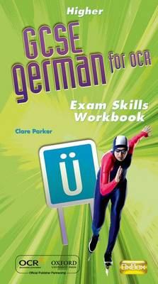 GCSE German for OCR Exam Skills Workbook Higher by Clare Parker, Morag McCrorie