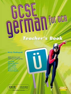 GCSE German for OCR Teacher's Resources Book (including e-Copymasters) by Kirsty Thathapudi