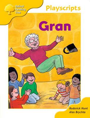 Oxford Reading Tree: Stage 5: Playscripts: 4: Gran by Rod Hunt