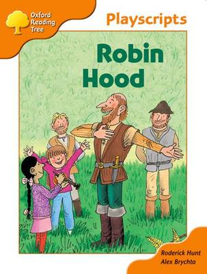 Oxford Reading Tree: Stage 6: Owls Playscripts: Robin Hood by Roderick Hunt, Alex Brychta