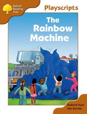 Oxford Reading Tree: Stage 8: Magpies Playscripts: The Rainbow Machine by Roderick Hunt