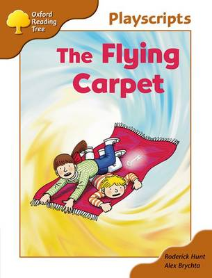 Oxford Reading Tree: Stage 8: Magpies Playscripts: The Flying Carpet by Roderick Hunt