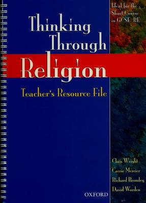 Thinking Through Religion: Teacher's Resource File by Chris Wright, Carrie Mercier, Richard G. Bromley, David Worden