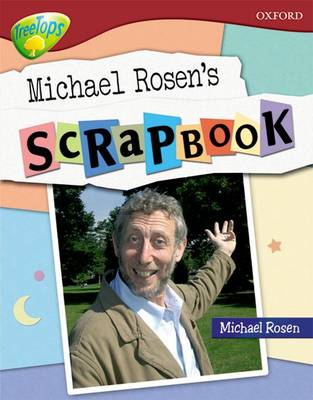 Oxford Reading Tree Level 15: Treetops Non-Fiction Michael Rosen's Scrapbook by Oxford Reading Tree