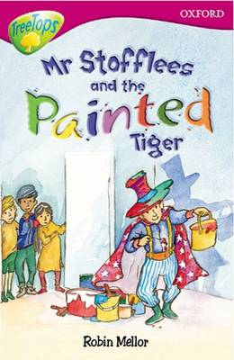 Oxford Reading Tree: Level 10: Treetops Stories: Mr Stoffles and the Painted Tiger by Rita Ray, Irene Rawnsley, John Coldwell
