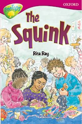 Oxford Reading Tree: Level 10: Treetops Stories: the Squink by Rita Ray, Irene Rawnsley, John Coldwell