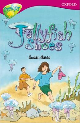 Oxford Reading Tree: Level 10: Treetops More Stories A: Jellyfish Shoes by Susan Gates, Michaela Morgan, Rita Ray, Alan MacDonald