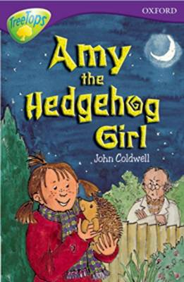 Oxford Reading Tree: Stage 11: TreeTops Stories: Amy the Hedgehog Girl by Nick Warburton, John Coldwell, David Cox, Erica James