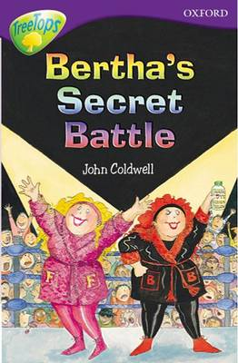 Oxford Reading Tree: Level 11: Treetops Stories: Bertha's Secret Battle by Nick Warburton, John Coldwell, David Cox, Erica James
