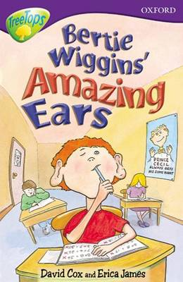 Oxford Reading Tree: Stage 11: TreeTops Stories: Bertie Wiggins' Amazing Ears by Nick Warburton, John Coldwell, David Cox, Erica James