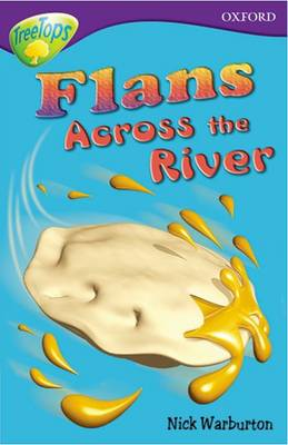 Oxford Reading Tree: Stage 11: TreeTops Stories: Flans Across the River by Nick Warburton, John Coldwell, David Cox