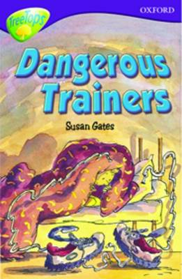 Oxford Reading Tree: Stage 11: TreeTops: More Stories A: Dangerous Trainers by Alan MacDonald, John Coldwell, Susan Gates, Nick Warburton