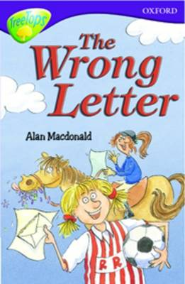 Oxford Reading Tree: Level 11: Treetops: More Stories A: the Wrong Letter by Alan MacDonald, John Coldwell, Susan Gates, Nick Warburton