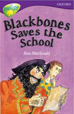 Oxford Reading Tree: Level 11: Treetops: More Stories A: Blackbones Save the School by Alan MacDonald, John Coldwell, Susan Gates, Nick Warburton