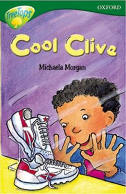 Oxford Reading Tree: Level 12: Treetops Stories: Cool Clive by Susan Gates, Carolyn Bear, Michaela Morgan, Pippa Goldhart