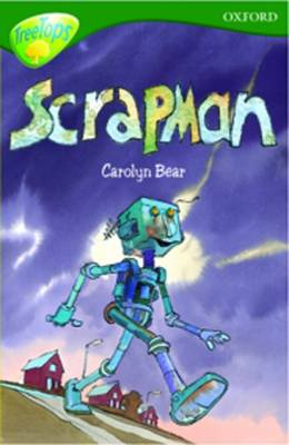 Oxford Reading Tree: Level 12:Treetops Stories: Scrapman by Susan Gates, Carolyn Bear, Michaela Hunt, Pippa Goldhart