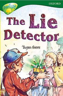Oxford Reading Tree: Level 12: Treetops Stories: The Lie Detector by Susan Gates, Carolyn Bear, Michaela Morgan, Pippa Goldhart