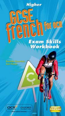 GCSE French for OCR Exam Skills Workbook Higher by Daniele Bourdais, Sue Finnie
