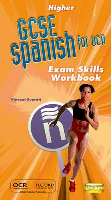 GCSE Spanish for OCR Exam Skills Workbook Higher by Vincent Everett
