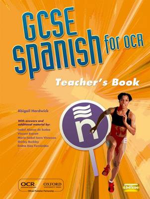 GCSE Spanish for OCR Teacher Resource Book (including e-copymasters) by Abigail Hardwick, Isabel Alonso de Sudea
