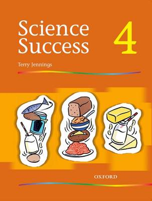 Science Success: Level 4: Pupils' Book 4 Pupil's Book by Terry Jennings