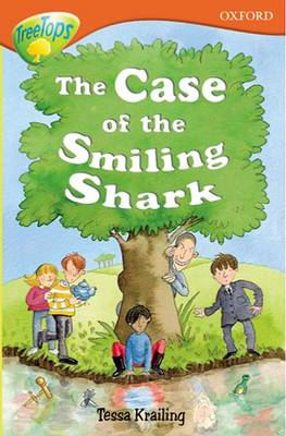 Oxford Reading Tree: Level 13: Treetops Stories: The Case of the Smiling Shark by Susan Gates, Paul Shipton, Alan MacDonald, Tessa Krailing