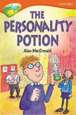 Oxford Reading Tree: Level 13: Treetops Stories: The Personality Potion by Susan Gates, Paul Shipton, Alan MacDonald, Tessa Krailing