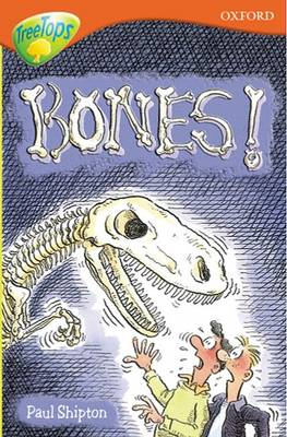 Oxford Reading Tree: Level 13: Treetops More Stories A: Bones by Paul Shipton, Alan MacDonald, Michaela Morgan, Susan Gates