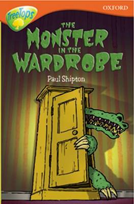 Oxford Reading Tree: Level 13: Treetops More Stories A: The Monster in the Wardrobe by Paul Shipton, Alan MacDonald, Michaela Morgan, Susan Gates