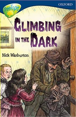 Oxford Reading Tree: Stage 14: TreeTops: New Look Stories: Climbing in the Dark by James Riordan, Paul Shipton, Nick Warburton, David Clayton
