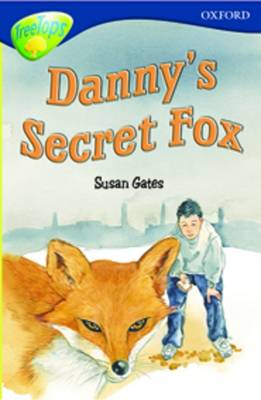 Oxford Reading Tree: Stage 14: TreeTops: New Look Stories: Danny's Secret Fox by James Riordan, Paul Shipton, Nick Warburton, David Clayton