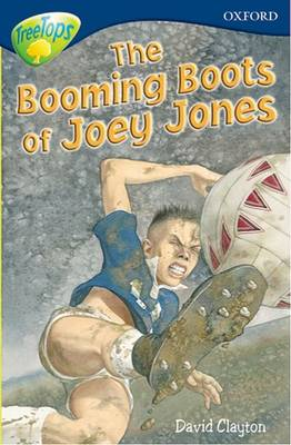 Oxford Reading Tree: Level 14: Treetops: More Stories A: the Booming Boots of Joey Jones by Malachy Doyle, Susan Gates, Nick Warburton, Margaret McAllister