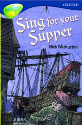 Oxford Reading Tree: Stage 14: TreeTops: More Stories A: Sing for Your Supper by Malachy Doyle, Susan Gates, Nick Warburton, Margaret McAllister