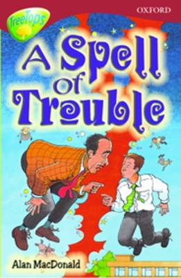Oxford Reading Tree: Level 15: Treetops Stories: A Spell of Trouble by Anne Mackintosh, Annie Dalton, Alan MacDonald, Maureen Rylance
