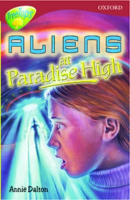Oxford Reading Tree: Level 15: Treetops More Stories A: Aliens at Paradise High by Margaret McAllister, Debbie White, Anne Dalton, Shirley Isherwood