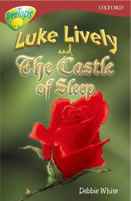 Oxford Reading Tree: Stage 15: TreeTops: More Stories A: Luke Lively and the Castle of Sleep by Margaret McAllister, Debbie White, Annie Dalton, Shirley Isherwood
