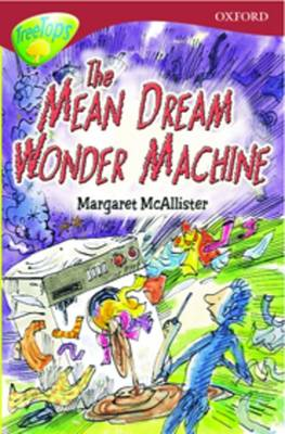 Oxford Reading Tree: Level 15: Treetops More Stories A: The Mean Dream Wonder Machine by Margaret McAllister, Annie Dalton, Debbie White, Shirley Isherwood