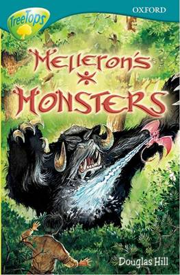 Oxford Reading Tree: Stage 16: TreeTops Stories: Melleron's Monsters by Susan Gates, Douglas Hill, Julie Sykes, David Clayton