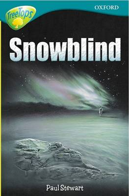 Oxford Reading Tree: Stage 16: TreeTops: More Stories A: Snowblind by Anna Perera, Jon Blake, Paul Stewart, Chris Powling