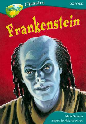 Oxford Reading Tree: Stage 16A: TreeTops Classics: Frankenstein by Mary Wollstonecraft Shelley, Nick Warburton