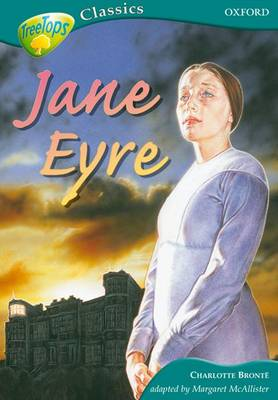 Oxford Reading Tree: Stage 16A: TreeTops Classics: Jane Eyre by Charlotte Bronte, Margaret McAllister