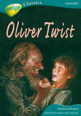 Oxford Reading Tree: Level 16B Treetops Classics: Oliver Twist by Charles Dickens, Geraldine McCaughrean