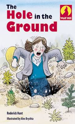 Wolf Hill: Level 1: The Hole in the Ground by Roderick Hunt, Mr. Alex Brychta