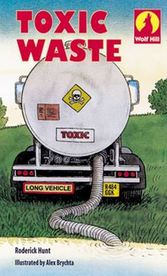 Wolf Hill: Level 1: Toxic Waste by Roderick Hunt, Mr. Alex Brychta