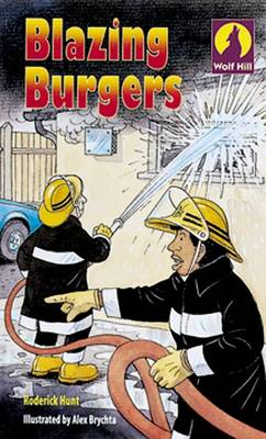Wolf Hill: Level 3: Blazing Burgers Blazing Burgers by Roderick Hunt, Mr. Alex Brychta