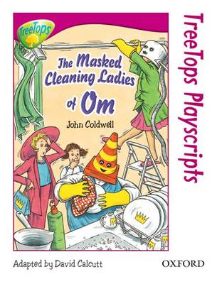 Oxford Reading Tree: Level 10: Treetops Playscripts: The Masked Cleaning Ladies of Om by John Coldwell