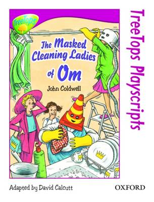 Oxford Reading Tree: Level 10: Treetops Playscripts: the Masked Cleaning Ladies of Om (Pack of 6 Copies) by John Coldwell