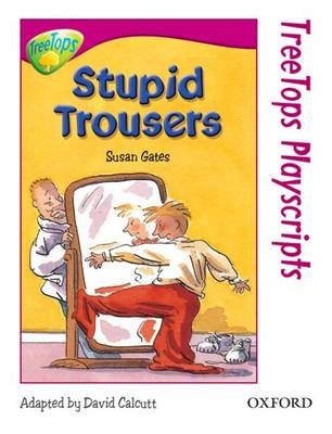 Oxford Reading Tree: Level 10: Treetops Playscripts: Stupid Trousers by Susan P. Gates